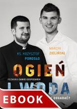 Ogień i woda - Czy w Kościele można się dogadać?, Marcin Zieliński, ks. Krzysztof Porosło, Dawid Gospodarek