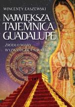 Największa tajemnica Guadalupe - , Wincenty Łaszewski