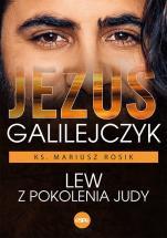 Jezus Galilejczyk Lew z pokolenia Judy - Lew z pokolenia Judy, ks. Mariusz Rosik