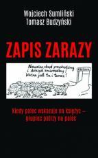 Zapis zarazy  - Kiedy palec wskazuje na księżyc - głupiec patrzy na palec, Wojciech Sumliński, Tomasz Budzyński