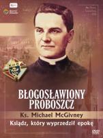 Ks. Michael McGivney, błogosławiony proboszcz - Ksiądz, który wyprzedził epokę,