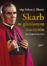 Skarb w glinianym naczyniu Autobiografia - Autobiografia, abp Fulton J. Sheen