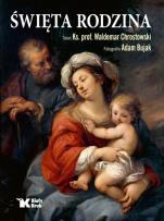 Święta rodzina / Biały Kruk - , ks. Waldemar Chrostowski, Adam Bujak