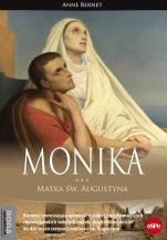Monika. Matka św. Augustyna - , Anne Bernet
