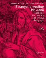 Ewangelia według św. Jana Katolicki komentarz do Pisma Świętego - Katolicki Komentarz do Pisma Świętego, Francis Martin, William M. Wright IV