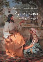 Życie Jezusa według Ewangelii - , Francisco Fernández-Carvajal