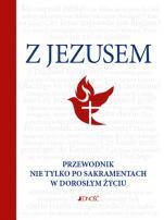 Z Jezusem - Przewodnik nie tylko po sakramentach w dorosłym życiu, Hubert Wołącewicz