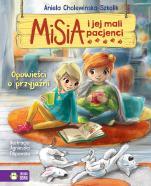 Misia i jej mali pacjenci Opowieści o przyjaźni - Opowieści o przyjaźni, Aniela Cholewińska-Szkolik