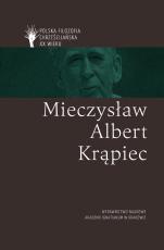 Mieczysław Albert Krąpiec / Polska filozofia chrześcijańska - , Marek Czachorowski, ks. Tomasz Mamełka, ks. Paweł Mazanka, Zbigniew Pańpuch