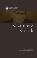 Kazimierz Kłósak / Polska filozofia chrześcijanka - , Anna Lemańska, Adam Olszewski,  Adam Świeżyński, Kamil Trombik