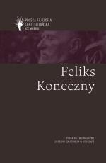 Feliks Koneczny / Polska filozofia chrześcijańska - , red. Paweł Skrzydlewski