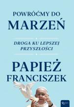 Powróćmy do marzeń - Droga ku lepszej przyszłości, Papież Franciszek