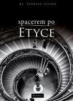 Spacerem po etyce - , Tadeusz Ślipko SJ