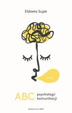 ABC psychologii komunikacji wyd. 2 - , Elżbieta Sujak