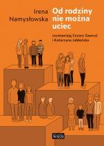 Od rodziny nie można uciec - , Irena Namysłowska,  Cezary Gawryś,  Katarzyna Jabłońska