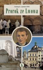 Prorok ze Lwowa - Rzecz o Wenantym Katarzyńcu, Andrzej S. Jasiński OFM