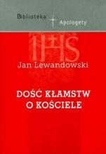 Dość kłamstw o Kościele - , Jan Lewandowski
