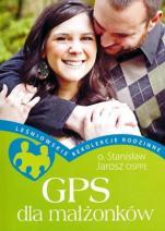 GPS dla małżonków Leśniowskie rekolekcje rodzinne - Leśniowskie rekolekcje rodzinne, Stanisław Jarosz OSPPE