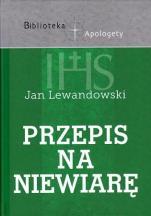 Przepis na niewiarę - Wybór testów apologetycznych, Jan Lewandowski