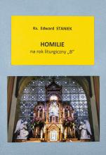 Homilie na rok liturgiczny B / ks. Edward Staniek - , ks. Edward Staniek