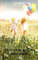 Niech radują się tobą dobre anioły wyd.2 - , Ewa Stadtmüller