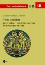 Virgo Benedicta - Zarys teologii i pobożności maryjnej św. Bernardyna ze Sieny, Romuald Henryk Kośla OFM