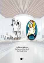 Bóg bogaty w miłosierdzie  - , red. nauk. ks. Szymon Drzyżdżyk, ks. Marek Gilski