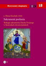 Sakrament posłania - Teologia sakramentu Ducha Świętego w Kościołach chrześcijańskich, s. Olena Kinchyk CISSS