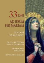 Gotowi na Sąd Boży 33 dni Ad Iesum per Mariam  - 33 dni Ad Iesum per Mariam , Anna Kozikowska, Zbigniew Kozikowski