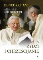 Żydzi i chrześcijanie  - Benedykt XVI w dialogu z rabinem Arie Folgerem, red. Elio Guerriero