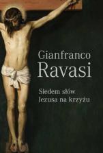Siedem słów Jezusa na krzyżu - , Gianfranco Ravasi
