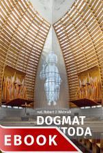 Dogmat i metoda - Wprowadzenie do badań interdyscyplinarnych w teologii dogmatycznej, red. ks. Robert J. Woźniak