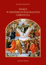 Święci w misterium paschalnym Chrystusa - , ks. Jacek Nowak SAC
