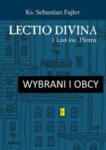 Wybrani i obcy - Lectio divina. 1 List św. Piotra, ks. Sebastian Fajfer