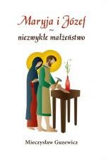 Maryja i Józef - niezwykłe małżeństwo - , Mieczysław Guzewicz