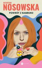 Powrót z Bambuko - , Katarzyna Nosowska