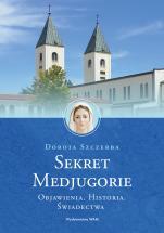 Sekret Medjugorie / wyd. 2 - , Dorota Szczerba