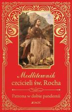 Modlitewnik czcicieli św. Rocha / duży format - Patrona w dobie pandemii, oprac. ks. Zbigniew Sobolewski