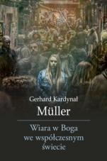 Wiara w Boga we współczesnym świecie - , Gerhard Ludwig Müller