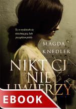 Nikt Ci nie uwierzy - , Magda Knedler