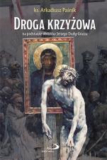 Droga Krzyżowa Na podstawie obrazów Jerzego Dudy-Gracza - Na podstawie obrazów Jerzego Dudy-Gracza, ks. Arkadiusz Paśnik