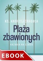 Plaża zbawionych - Kazania na czasie, ks. Andrzej Draguła