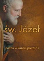 Św. Józef. Patron w każdej potrzebie - , red. Dorota Mazur, Małgorzata Sękalska