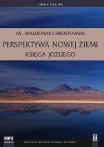 Perspektywa nowej ziemi Księga Jozuego mp3 - Księga Jozuego , ks. Waldemar Chrostowski