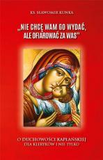 """""""Nie chcę wam Go wydać, ale ofiarować za was"""" - O duchowości kapłańskiej dla kleryków i nie tylko, ks. Sławomir Kunka"""