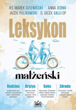 Leksykon małżeński - , ks. Marek Dziewiecki, Anna Jedna, Jacek Pulikowski, Jacek Salij OP