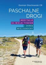 Paschalne drogi  - Medytacje na Wielki Tydzień i Okres Wielkanocny, ks. Damian Stachowiak CR