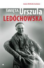 Święta Urszula Ledóchowska - , Joanna Wieliczka-Szarkowa