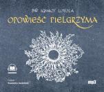 Opowieść Pielgrzyma - Autobiografia, św. Ignacy Loyola