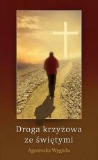 Droga krzyżowa ze świętymi - , Agnieszka Wygoda